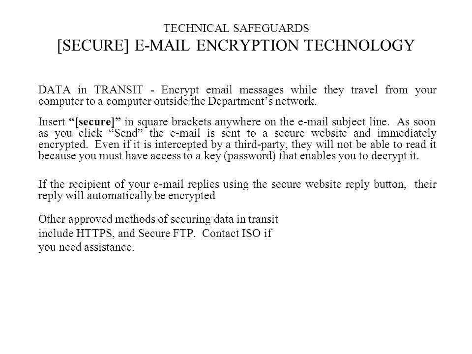 TECHNICAL SAFEGUARDS [SECURE] E-MAIL ENCRYPTION TECHNOLOGY